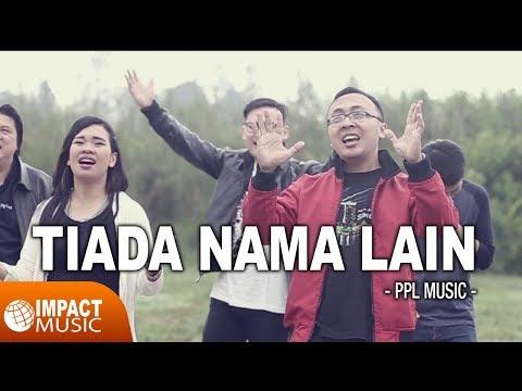Tiada Nama Lain – Lirik Lagu Pujian